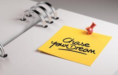 Chasing Dreams & Beginning Again